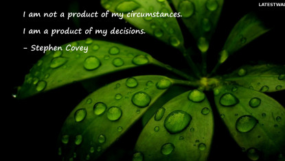 I am not a product of my circumstances.