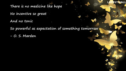 There is no medicine like hope